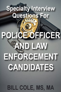 Police Officer and Law Enforcement Candidate  Interview Questions